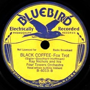 Black Coffee, Billie Hibberd vocals. Bluebird B-6013-B Label