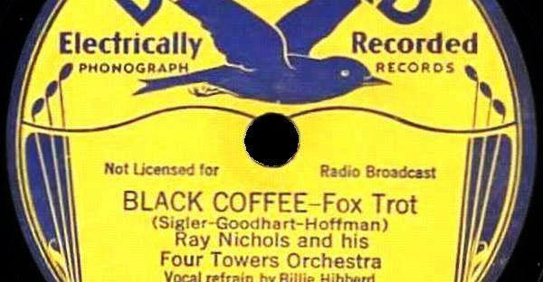 Black Coffee, Billie Hibberd vocals. Bluebird B-6013-B Label